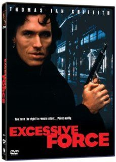 Excessive Force: Thomas Ian Griffith, James Earl Jones, Lance Henriksen, Tony Todd, Burt Young, Antoni Corone, Liza Cruzat, Leon Delaney, Danny Epper, Tony Epper, Christopher Garbrecht, Danny Goldring, Donald M. Morgan, Jon Hess, Alan Baumgarten, Erwin Sto