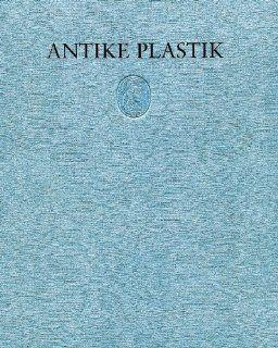 Antike Plastik Band 24 (German Edition) (9783777469508): German Archaeological Institute of Adolf: Books