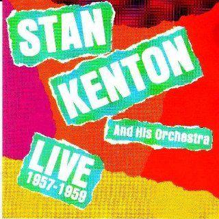 Stan Kenton & His Orchestra: Live 1957 1959: Music