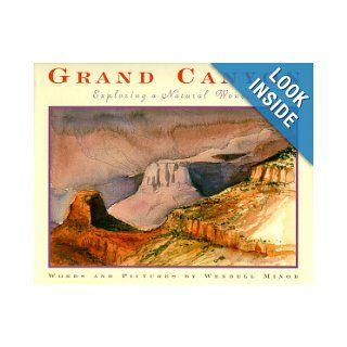 Grand Canyon Exploring a Natural Wonder Wendell Minor 9780590479684 Books