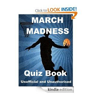 The Unoffiical March Madness Quiz Book eBook Tom  James Kindle Store