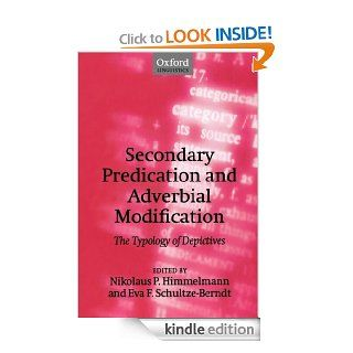 Secondary Predication and Adverbial Modification: The Typology of Depictives eBook: Nikolaus P. Himmelmann, Eva F. Schultze Berndt: Kindle Store