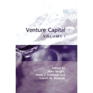 Venture Capital (3 Volume Set): Mike Wright, Lowell W. Busenitz, Harry J. Sapienza: 9781843762478: Books