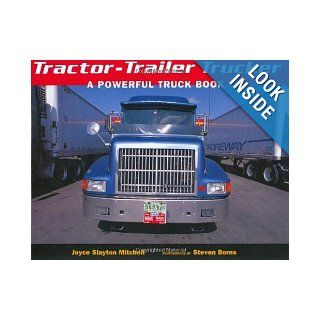Tractor Trailer Trucker: A Powerful Truck Book (9781582460109): Joyce Slayton Mitchell, Steven Borns: Books