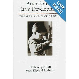 Attention in Early Development: Themes and Variations: Holly Alliger Ruff, Mary Klevjord Rothbart: 9780195071436: Books
