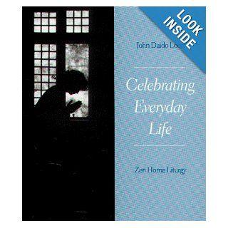 Celebrating Everyday Life (9781882795079) John Daido Loori Books