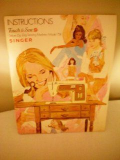Instructions    Touch & Sew    Deluxe Zig Zag Sewing Machine Model 758    SINGER  Other Products