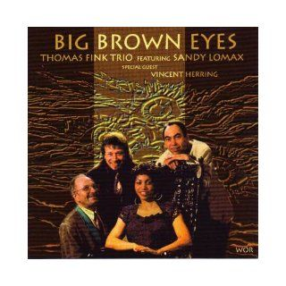 Big Brown Eyes: The Thomas Fink Trio featuring Sandy Lomax, Vincent Herring   Special Guest: Books
