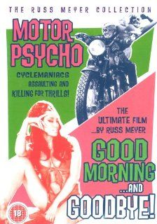 Motorpsycho / Good Morning And Goodbye [DVD]: Haji, Alex Rocco, Steve Oliver, Holle K. Winters, Joseph Cellini, Timothy Scott, Coleman Francis, Sharon Lee, Steve Masters, Arshalouis Aivazian, Russ Meyer, George Costello, Eve Meyer, Ross Massbaum, Billy Spr