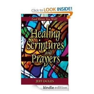 Healing Scriptures and Prayers eBook: Jeff Doles: Kindle Store