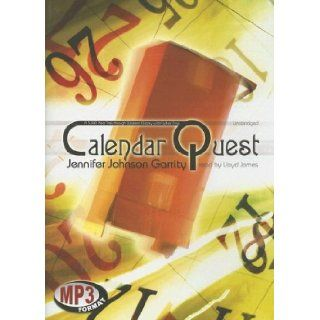 Calendar Quest: Library Edition: Jennifer Johnson Garrity, Lloyd James: 9780786175567: Books