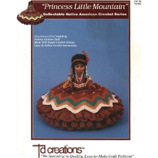 Princess Little Mountain   Plastic Canvas Leaflet No Td 843 (Collectable native American Crochet Series): TD Creations: Books