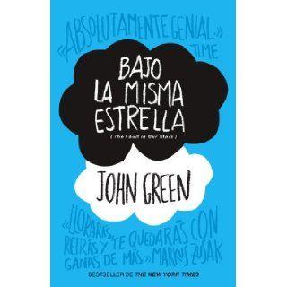 Bajo la misma estrella (The Fault in Our Stars) (Spanish Edition) John Green 9780804171083 Books