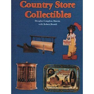 Country Store Collectibles Douglas Congdon Martin, Robert Biondi 9780887402746 Books
