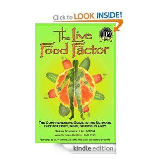 The Live Food Factor eBook Susan Schenck, Victoria BidWell Kindle Store