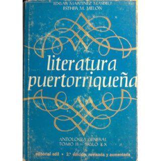 Literatura Puertorriquena / Antologia General / Tomo II Siglo XX [ Puerto Rican Edgar and Esther M. Melon Martinez Masdeu Books