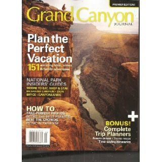 Grand Canyon Journal Magazine (Plan the Perfect Vacation, 2012 Annual Edition) various Books