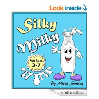 """Children's Book """"Silky Milky"""" (Children's bedtime stories for ages 3 7) Early Readers Picture Books ((Bedtime stories children's books collection) Book 2)   Kindle edition by Miley Smiley. Children Kindle eBooks @ ."""