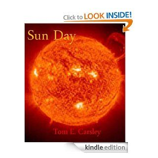 Sun Day eBook: Tom E. Carsley: Kindle Store