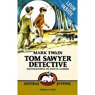 Tom Sawyer Detective (Austral Juvenil) (Spanish Edition) Mark Twain, Juan Ramon Alonso, Maria Alfaro 9788423927050 Books