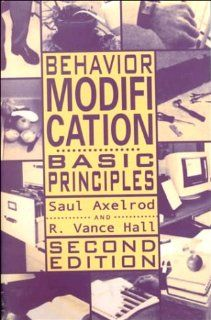 Behavior Modification: Basic Principles (Managing Behavior, Pt. 2): 9780890798041: Social Science Books @
