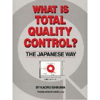 What is Total Quality Control? the Japanese Way: Karoru Ishikawa, Kaoru Ishikawa, David J. Lu: 9780139524332: Books