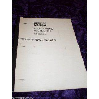 New Holland 960/970/972 Grain Head OEM Service Manual New Holland Books