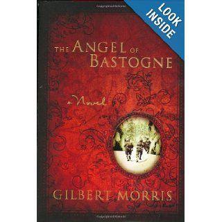 The Angel of Bastogne Gilbert Morris, J. Landon Ferguson 9780805432916 Books