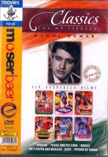 UPKAAR/PURAB AUR PASCHIM/KRANTI/ROTI KAPADA AUR MAKAN/SHOR/PATHAR KE SANAM 6 Evergreen Classics Collectors Pack DVD: MANOJ KUMAR AND OTHERS: Movies & TV