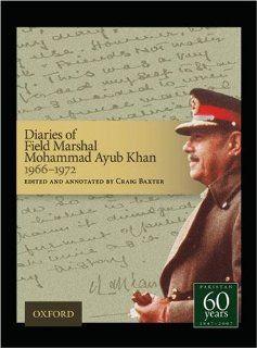 Diaries of Field Marshal Mohammad Ayub Khan, 1966 1972 (9780195474428) Mohammad Ayub Khan Books