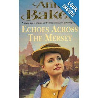Echoes Across the Mersey (Ulverscroft Romance): Anne Baker: 9780750517768: Books