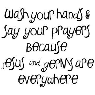 (A) Wash Your Hands and Say Your Prayers Becuase Jesus and Germs Are Everywhere wall sayings vinyl lettering home decor decal sticker quotes appliques religious bathroom clean   Religious Wall Art