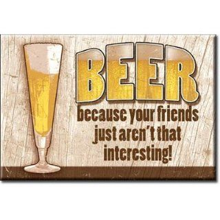 (2x3) Beer Because Your Friends Aren't Interesting Distressed Retro Vintage Refrigerator Magnet   Prints