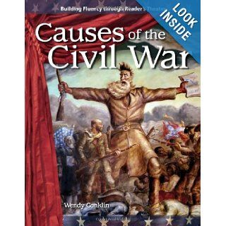 Causes of the Civil War: Expanding and Preserving the Union (Building Fluency Through Reader's Theater): Wendy Conklin, M.A. Ed.: 9781433305450: Books