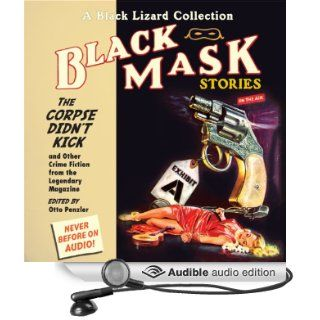 Black Mask 9: The Corpse Didn't Kick: And Other Crime Fiction from the Legendary Magazine (Audible Audio Edition): Otto Penzler, Whitman Chambers, Milton K. Ozaki, Raymond Chandler, Norbert Davis, Ray Cummings, Steve Fisher, Frank Gruber, Bart