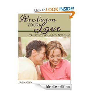 Reclaim Your Love: How to Fix your Relationship   Kindle edition by Cara Stein. Health, Fitness & Dieting Kindle eBooks @ .