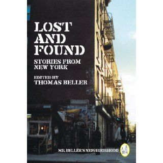 Lost and Found Stories from New York (Mr. Beller's Neighborhood) Thomas Beller 9780393331912 Books