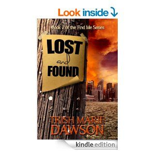 Lost and Found (Find Me Series Book 2)   Kindle edition by Trish Marie Dawson. Science Fiction & Fantasy Kindle eBooks @ .