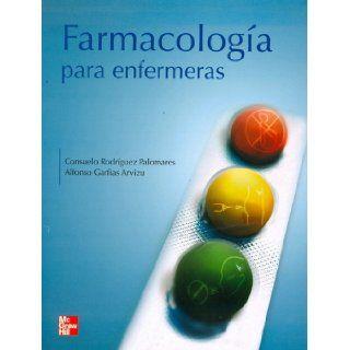 Farmacologia para enfermeras: Consuelo Rodriguez Palomares: 9789701060360: Books