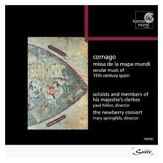 Cornago: Missa De La Mapa Mundi. Secular Music of 15th Century Spain. Paul Hillier/The Newberry Consort.: Music