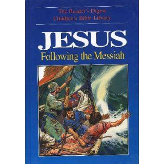 Jesus: Following the Messiah (The Reader's Digest Children's Bible Library): Anne De Graaf, Jos� P�rez Montero: Books
