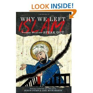Why We Left Islam: Former Muslims Speak Out (9780979267109): Joel Richardson, Susan Crimp: Books