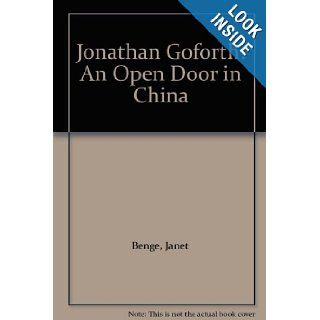 Jonathan Goforth: An Open Door in China: Janet Benge, Geoff Benge: 9780613884778: Books