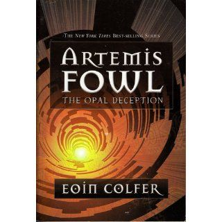 Artemis Fowl: The Opal Deception (Book 4): Eoin Colfer: 9781423124559: Books