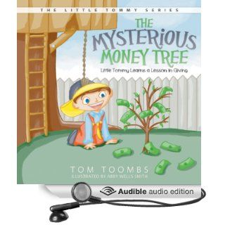 The Mysterious Money Tree: Little Tommy Learns a Lesson in Giving (Audible Audio Edition): Tom Toombs: Books