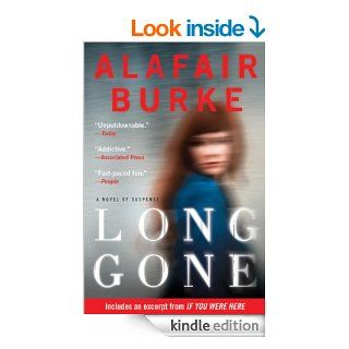 Long Gone: A Novel   Kindle edition by Alafair Burke. Mystery & Suspense Romance Kindle eBooks @ .