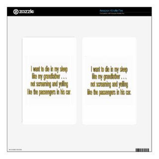 I Want To Die Like Grandpa   Funny Sayings Kindle Fire Skins