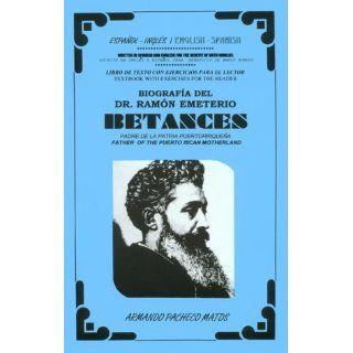 Biografia Del Dr. Ramon Emeterio Betances (Spanish Edition) (9781929183005): Armando Pacheco Matos, Bomexi Iztaccihuatl: Books
