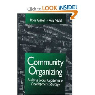 Community Organizing: Building Social Capital as a Development Strategy: Ross J. Gittell, Avis Vidal: 9780803957916: Books