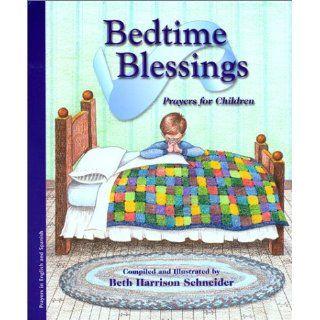 Bendiciones Para Dormir: Oraciones Para Ninos / Bedtime Blessings: Prayers For Children (Bilingual Edition): Beth Harrison Schneider, Beth Harrison Schneider: 9780970110749: Books